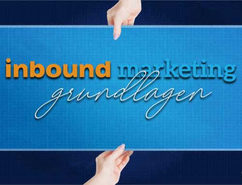 Die Grundlagen des Inbound Marketings